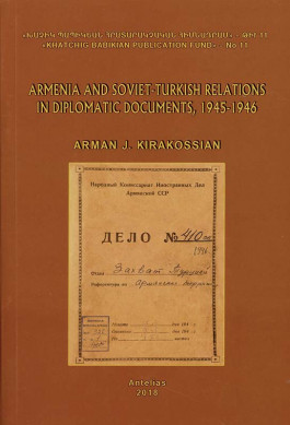 Armenia and Soviet-Turkish Relations in Diplomatic Documents, 1945-1946