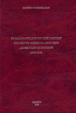 Foreign Policy of the United States of America and the Armenian Question (1900-2010)