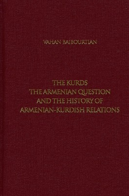 Kurds, the Armenian Question and the History of Armenian-Kurdish Relations, The