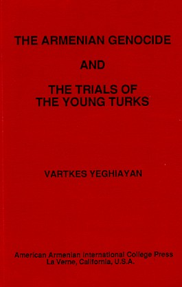Armenian Genocide and the Trials of the Young Turks, The