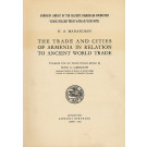 Trade and Cities of Armenia in Relation to Ancient World Trade, The