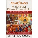 Armenians in the Medieval Islamic World, The, Volume Tnree
