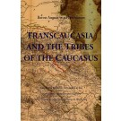 Transcaucasia and the Tribes of the Caucasus