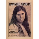 Ravished Armenia: The Story of Aurora Mardiganian
