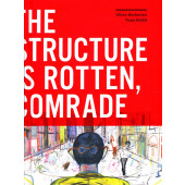Structure is Rotten, Comrade, The