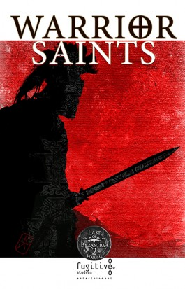 East of Byzantium, Vol 2: Warrior Saints