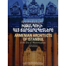 Armenian Architects of Istanbul in the Era of Westernization