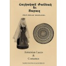 Armenian Needle Made Lace & National Costumes