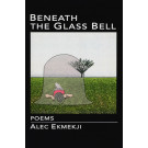 Beneath the Glass Bell